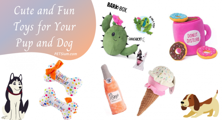Cute and Fun Toys for Your Pup and Dog